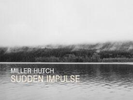 Sudden Impulse by Miller Hutch